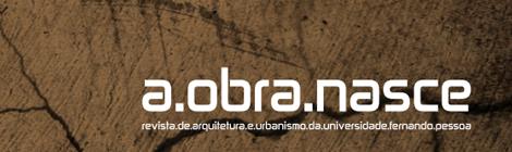 """Revista de Arquitectura da UFP """"A Obra Nasce"""" #8, já disponível (download gratuito)"""