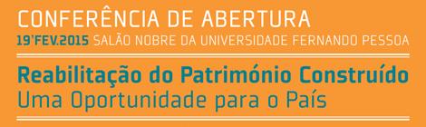Conferência de abertura da Pós-Graduação em Reabilitação do Património Construído | 19 Fev. 2015 | 18:30h